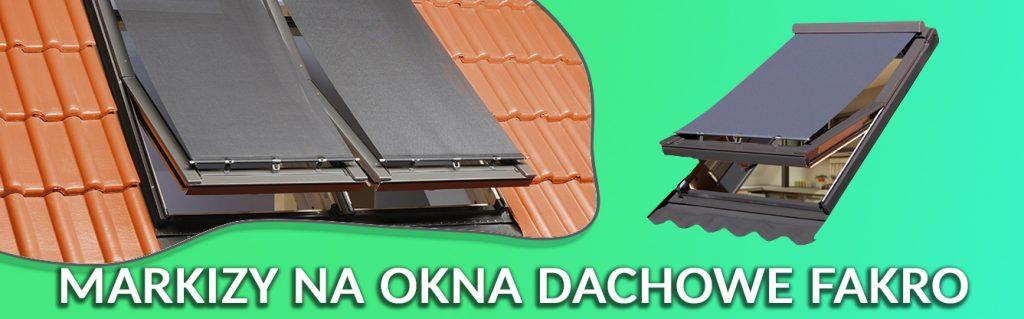 markizy do okien dachowych fakro